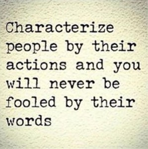 characterize-people-by-their-actions-and-you-will-never-be-fooled-by-their-words-action-quote
