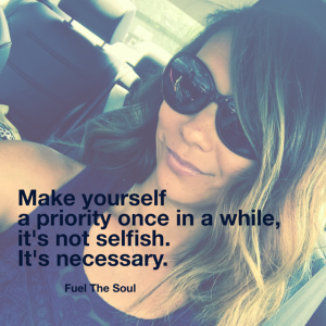It's ok to be selfish - Fuel the soul